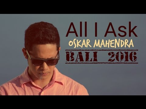 All I Ask - Adele (Cover) Oskar Mahendra - BALI