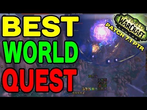 LEGION Patch 7.1 PTR: Best World Quest Yet ??!!