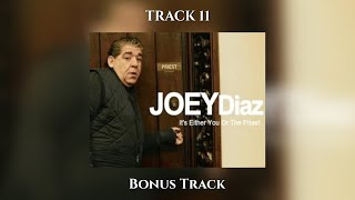 "Track 11 - Joey Diaz's ""It's Either You Or The Priest"" - Bonus Track"