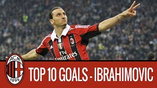 Zlatan Ibrahimovic's top 10 goals in the Red and Black
