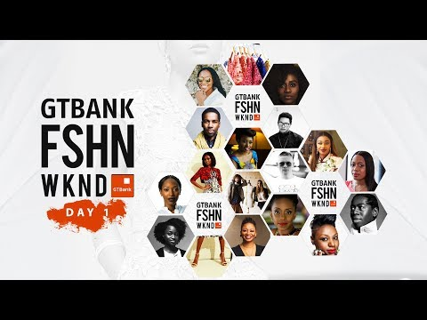 GTBank Fashion Weekend 2017 - Day 1 Highlights