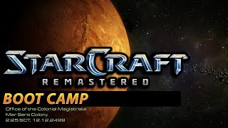 Boot Camp - Starcraft Remastered Terran Campaign 1
