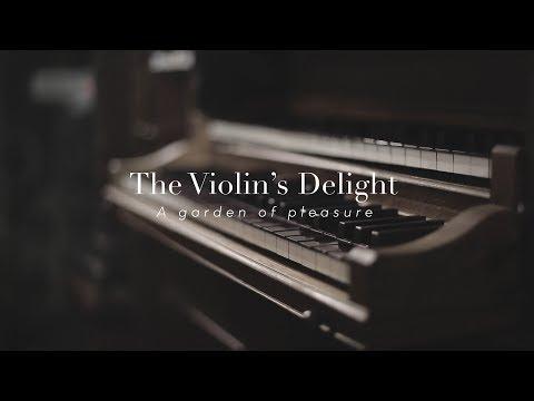 The violin's delight  A garden of pleasure, 17th century virtuoso violin music