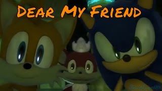 Tails, Sonic & Chip - Dear My Friend AMV