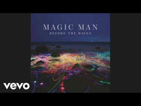 Magic Man - It All Starts Here (Audio)