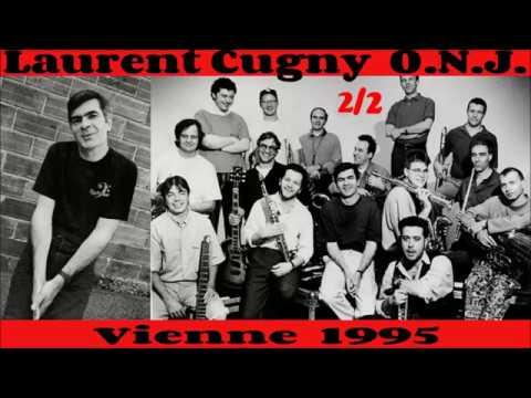 O. N. J.  Laurent Cugny  Vienne 1995 (part. 2)