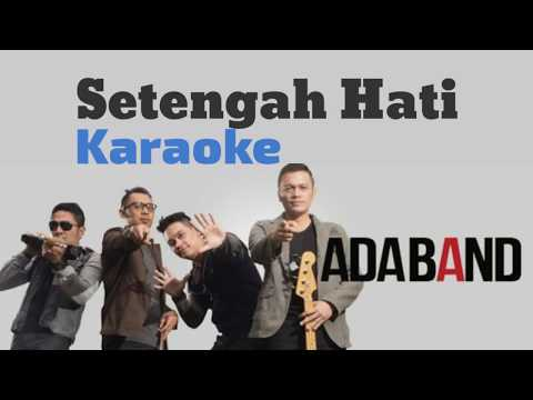 Karaoke   AdaBand   Setengah Hati