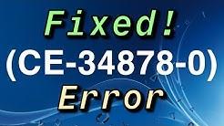 PS4 Error (CE-34878-0) Fixed!
