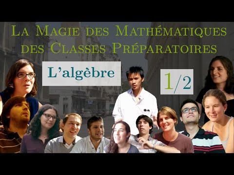 La Magie des Maths de Prépa (1/2) - L'algèbre