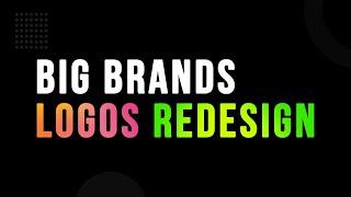 Big Brands Logos Redesign | Famous logos redesign | Brand Logos | Adobe Creative Cloud