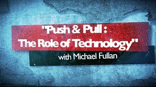 Topic Series 11 - Push & Pull: The Role of Technology