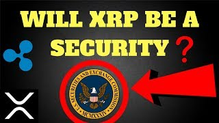 WILL RIPPLE (XRP) BE CLASSIFIED AS A SECURITY?