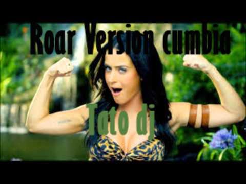 Roar Version cumbia - Katy Perry (Tato Dj)