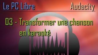 Tutoriel Audacity : 03 - Transformer une chanson en karaoké