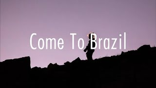 Why Don't We - Come To Brazil (Lyrics)