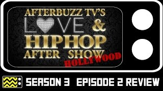 Love & Hip Hop: Hollywood Season 3 Episode 2 Review & After Show | AfterBuzz TV