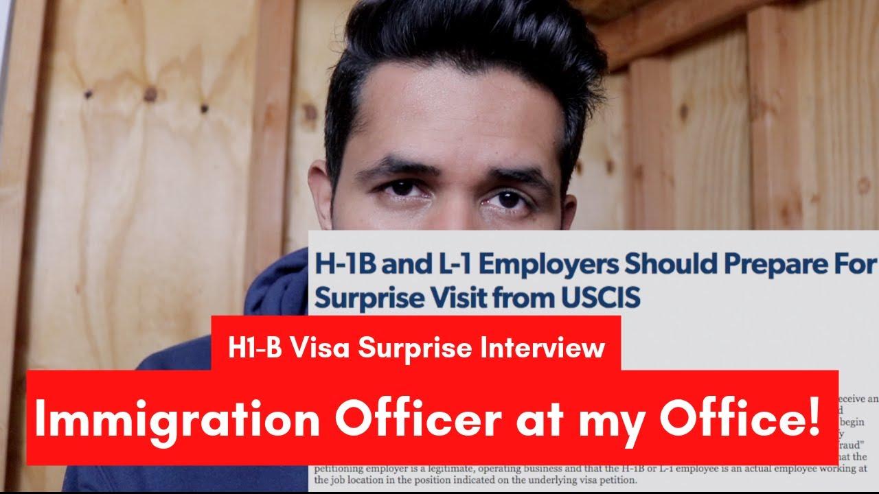 H1 B Visa – Surprise Visit/Interview by USCIS Immigration