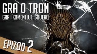 Gra o tron #2 - Tropienie Cregana - Potłuczony Let's Play Game of Thrones