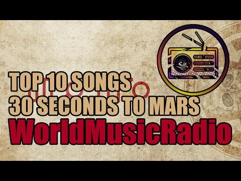 30 SECONDS TO MARS  TOP 10 SONGS