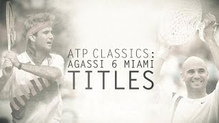 ATP Classics: Agassi Wins Six Titles In Miami