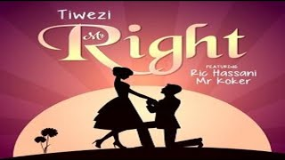 Tiwezi ft Ric Hassani & Koker – Mr Right (NEW MUSIC 2017)
