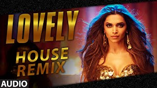 Exclusive: Lovely (House Remix) | Deepika Padukone | Kanika Kapoor | DJ Shillpi | Happy New Year
