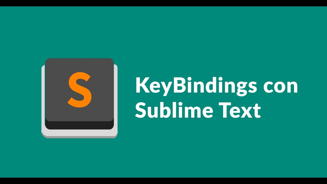 Key Bindings y Sublime Text