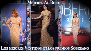 Video Los mejores Vestidos en la alfombra roja de los premios Soberano en Mujeres Al Borde download MP3, 3GP, MP4, WEBM, AVI, FLV Juni 2018
