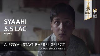 SYAAHI I VARUN TANDON I ROYAL STAG BARREL SELECT LARGE SHORT FILMS
