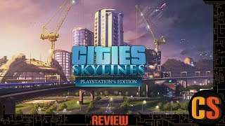 cities: Skylines PS4 Edition Review