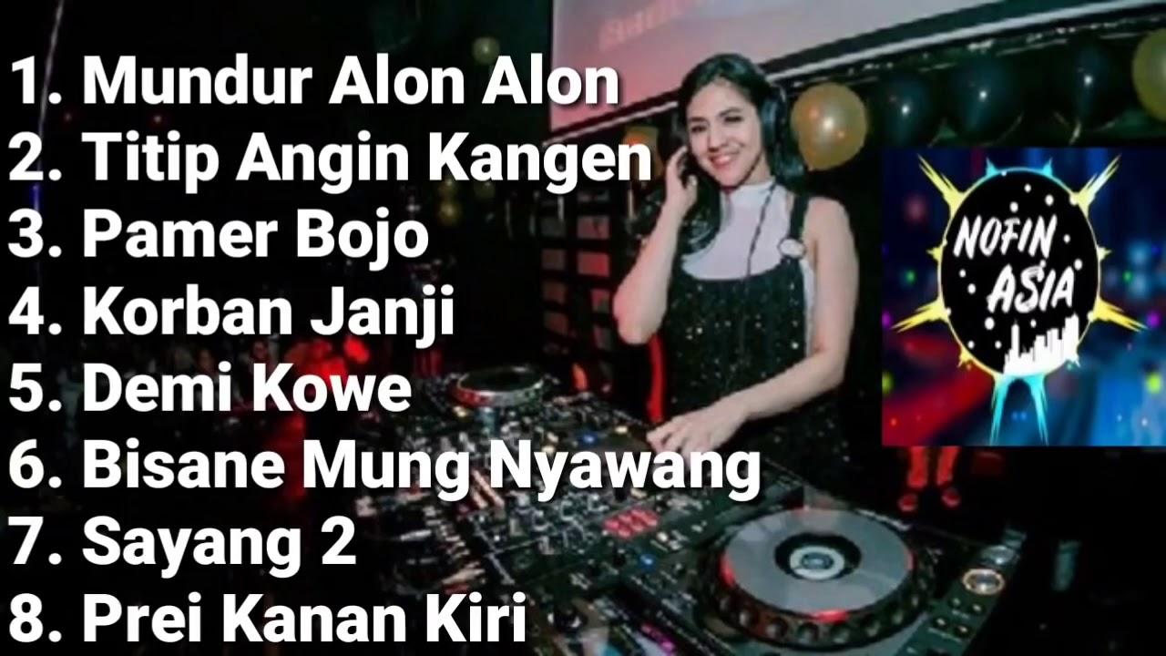 Download DJ NOFIN ASIA  MUNDUR ALON 2 FULL REMIX SLOW BASS   YouTube