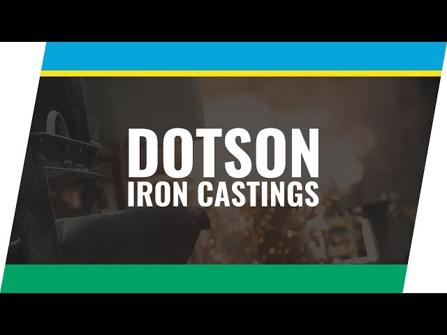 Client Spotlight Series: Dotson Iron Castings - Mankato, MN