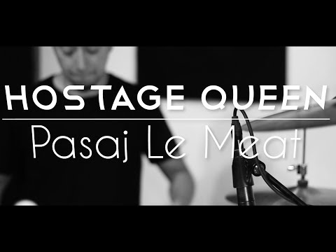 HOSTAGE QUEEN – PASAJ LE MEAT (Eriatarka Live Sessions).