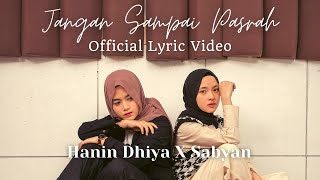 Hanin Dhiya x Sabyan - Jangan Sampai Pasrah (Official Lyric Video)