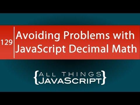 JavaScript Tip: Avoiding Problems with Decimal Math thumbnail