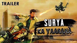 Suriya Ka Yaarana Hindi Dubbed 2018 Upcoming Movie Trailer