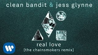 Video Clean Bandit & Jess Glynne  - Real Love (The Chainsmokers Remix) [Official] download MP3, 3GP, MP4, WEBM, AVI, FLV Januari 2018