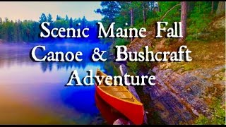 Scenic Maine Fall Canoe & Bushcraft Adventure