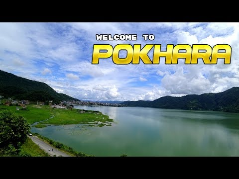 Welcome to POKHARA - Summer Trip (Day 1) पोखरा, नेपाल