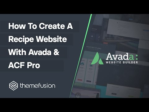 How To Create A Recipe Website With Avada & ACF Pro Video