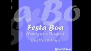 Henrique e Diego & Gusttavo Lima - Festa boa ( Legenda) 2012 -