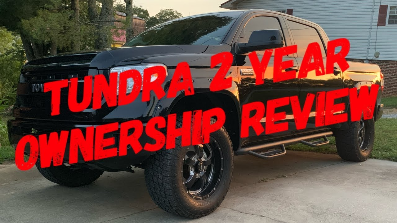 Tundra 2 Year Ownership The Good, Bad, And Ugly