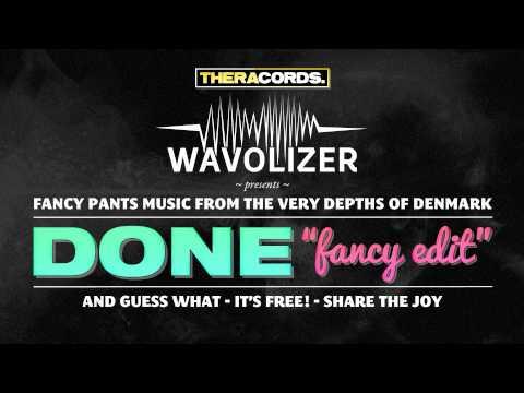 Wavolizer - Done (Fancy Edit) Free Download
