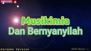 Musikimia - Dan Bernyanyilah (Karaoke Version)