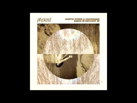 Martin Eyerer & Ackermann - Dance In Daylight