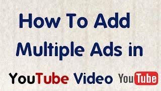 [الهندية/الأردية] كيفية إضافة إعلانات متعددة في فيديوهات اليوتيوب مجانا ||التقني التقني