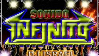 DJ  ISRAEL 2013 - MIX CUMBIA REGUETON 2013 SONIDO  INFINITO
