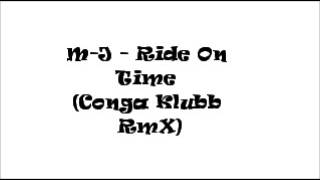 M - J - Ride On Time (Conga Klubb Remix) Klubbheads