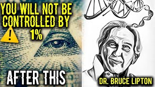 [MUST HEAR] 1% IS USING THIS POWER - THE EVOLUTION IS HAPPENING NOW!! - DR.  BRUCE LIPTON