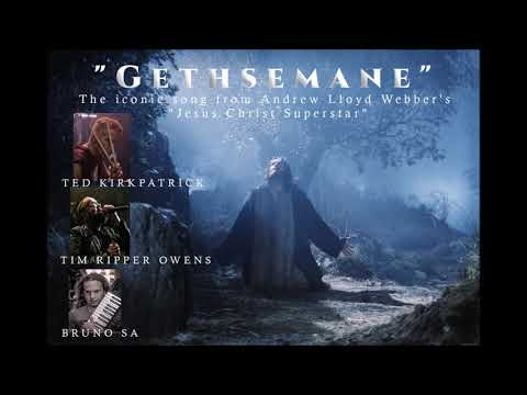 Gethsemane (from Jesus Christ Superstar) Ted Kirkpatrick, Tim Ripper Owens, Bruno Sa